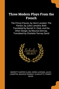 Книга под заказ: «Three Modern Plays From the French»