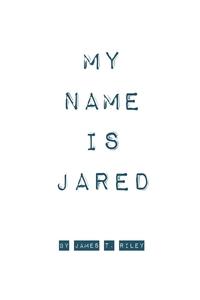 Книга под заказ: «My Name Is Jared»