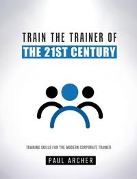 Книга под заказ: «Train the Trainer of the 21st Century»