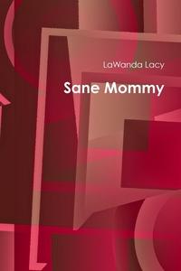 Книга под заказ: «Sane Mommy»