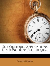 Книга под заказ: «Sur Quelques Applications Des Fonctions Elliptiques...»