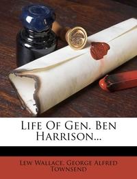 Книга под заказ: «Life Of Gen. Ben Harrison...»