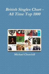 Книга под заказ: «British Singles Chart - All Time Top 1000»