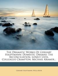 Книга под заказ: «The Dramatic Works Of Gerhart Hauptmann»