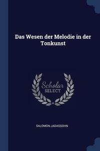 Das Wesen der Melodie in der Tonkunst, Salomon Jadassohn обложка-превью