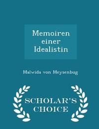 Книга под заказ: «Memoiren einer Idealistin - Scholar's Choice Edition»