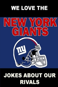 Книга под заказ: «We Love the New York Giants - Jokes About Our Rivals»