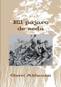 Книга под заказ: «El Pajaro de Seda»