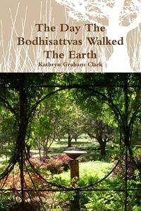 Книга под заказ: «The Day the Bodhisattvas Walked the Earth»