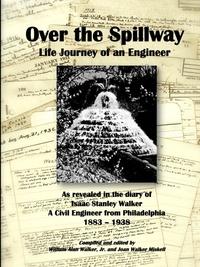 Книга под заказ: «Over the Spillway ~ Life Journey of an Engineer»