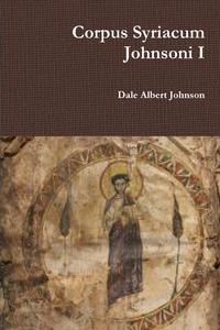 Книга под заказ: «Corpus Syriacum Johnsoni I»