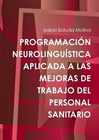 Книга под заказ: «PROGRAMACIÓN NEUROLINGUÍSTICA APLICADA A LAS MEJORAS DE TRABAJO DEL PERSONAL SANITARIO»