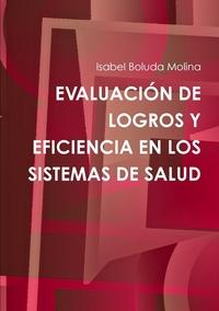 Книга под заказ: «EVALUACIÓN DE LOGROS Y EFICIENCIA EN LOS SISTEMAS DE SALUD»