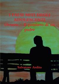Книга под заказ: «I FALSI MITI DEGLI ADOLESCENTI Ovvero... Il pensiero di un padre»