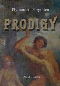 Книга под заказ: «Plymouth's Forgotten  Prodigy»
