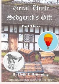 Книга под заказ: «Great Uncle Sedgwick's Gift  Part 3»