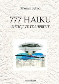 Книга под заказ: «777 Haiku -Shtigjeve te shpirtit-»