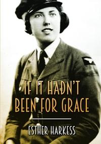 Книга под заказ: «If It Hadn't Been For Grace»