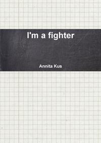 Книга под заказ: «I'm a fighter»
