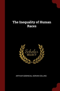 The Inequality of Human Races, Arthur Gobineau, Adrian Collins обложка-превью