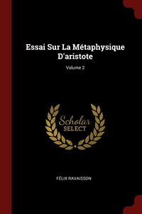 Essai Sur La Métaphysique D'aristote; Volume 2, Felix Ravaisson обложка-превью