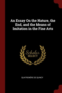 An Essay On the Nature, the End, and the Means of Imitation in the Fine Arts, Quatremere de Quincy обложка-превью