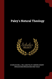 Paley's Natural Theology, Charles Bell, William Paley, Baron Henry Brougham Brougham And Vaux обложка-превью