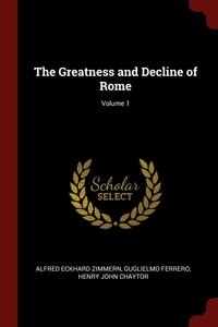 The Greatness and Decline of Rome; Volume 1, Alfred Eckhard Zimmern, Guglielmo Ferrero, Henry John Chaytor обложка-превью