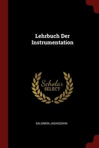 Lehrbuch Der Instrumentation, Salomon Jadassohn обложка-превью
