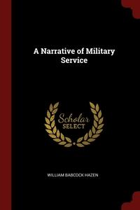 A Narrative of Military Service, William Babcock Hazen обложка-превью