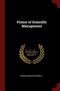Primer of Scientific Management, Frank Bunker Gilbreth обложка-превью