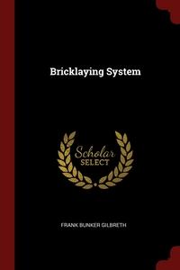 Bricklaying System, Frank Bunker Gilbreth обложка-превью