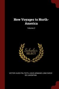 Книга под заказ: «New Voyages to North-America; Volume 2»