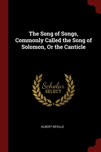 The Song of Songs, Commonly Called the Song of Solomon, Or the Canticle, Albert Reville обложка-превью