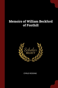 Memoirs of William Beckford of Fonthill, Cyrus Redding обложка-превью