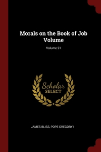 Morals on the Book of Job Volume; Volume 21, James Bliss, Pope Gregory I обложка-превью