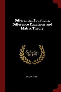 Differential Equations, Difference Equations and Matrix Theory, Peter D Lax обложка-превью