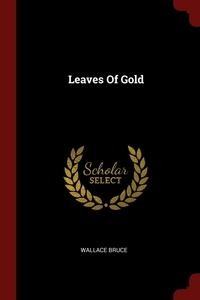 Leaves Of Gold, Wallace Bruce обложка-превью