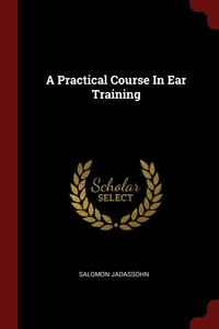 A Practical Course In Ear Training, Salomon Jadassohn обложка-превью