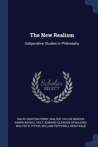 The New Realism: Coöperative Studies in Philosophy, Ralph Barton Perry, Walter Taylor Marvin, Edwin Bissell Holt обложка-превью