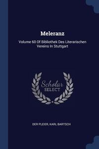 Meleranz: Volume 60 Of Bibliothek Des Literarischen Vereins In Stuttgart, Der Pleier, Karl Bartsch обложка-превью