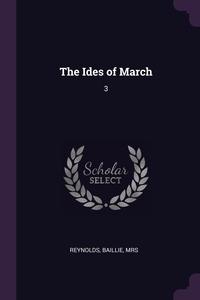 The Ides of March: 3, Baillie Reynolds обложка-превью