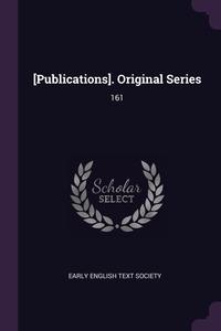 [Publications]. Original Series: 161, Early English Text Society обложка-превью