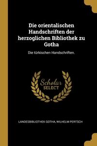Книга под заказ: «Die orientalischen Handschriften der herzoglichen Bibliothek zu Gotha»