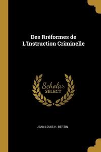 Книга под заказ: «Des Rréformes de L'Instruction Criminelle»