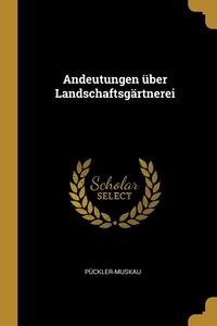 Книга под заказ: «Andeutungen über Landschaftsgärtnerei»