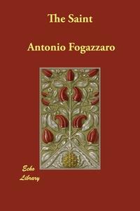The Saint, Antonio Fogazzaro, William Roscoe Thayer обложка-превью