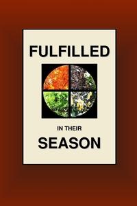 Книга под заказ: «Fulfilled in Their Season»