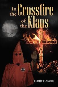 Книга под заказ: «In the Crossfire of the Klans»