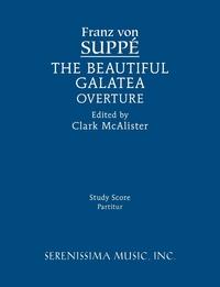 The Beautiful Galatea Overture: Study score, Franz von Suppe, Clark McAlister обложка-превью